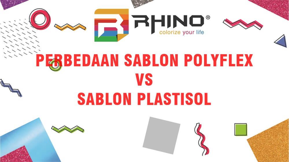 PERBEDAAN SABLON POLYFLEX DAN SABLON PLASTISOL